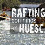 Rafting con niños en Campo (Huesca)