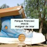 Parque Francesc Macià, Malgrat de Mar