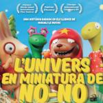 ESTRENO: EL UNIVERSO EN MINIATURA DE NO-NO