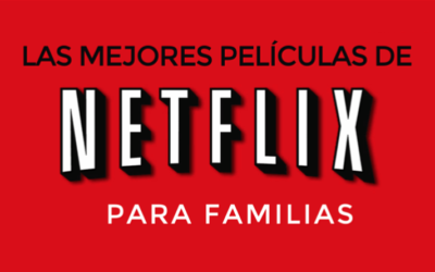 Las mejores películas de Netflix para ver en familia